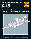 North American X-15 Owner's Workshop Manual: 1954-1968 (X-15A, X-15B & Delta Wing models): All Types and Models 1959-1968 - David Baker
