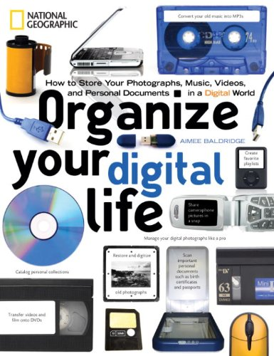 Organize Your Digital Life: How to Store Your Photographs, Music, Videos, and Personal Documents in a Digital World by [Aimee Baldridge]