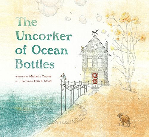 Compare Textbook Prices for The Uncorker of Ocean Bottles  ISBN 9780803738683 by Cuevas, Michelle,Stead, Erin E.