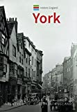Historic England: York: Unique Images from the Archives of Historic England (Historic England Series)