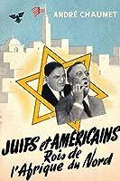 Juifs et Américains rois de l'Afrique du Nord