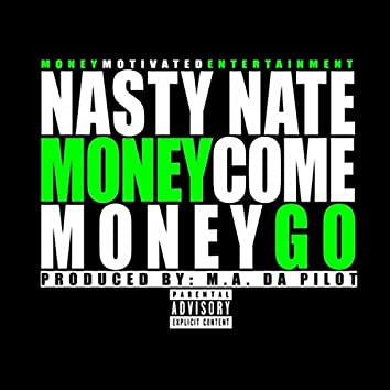Money Come Money Go
