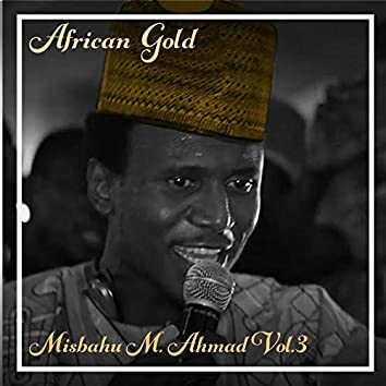 African Gold - Misbahu M. Ahmad Vol, 3