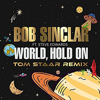 World Hold On (Tom Staar Remix)