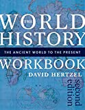 The World History Workbook: The Ancient World to the Present
