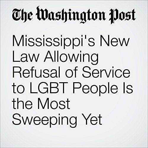 Mississippi's New Law Allowing Refusal of Service to LGBT People Is the Most Sweeping Yet cover art