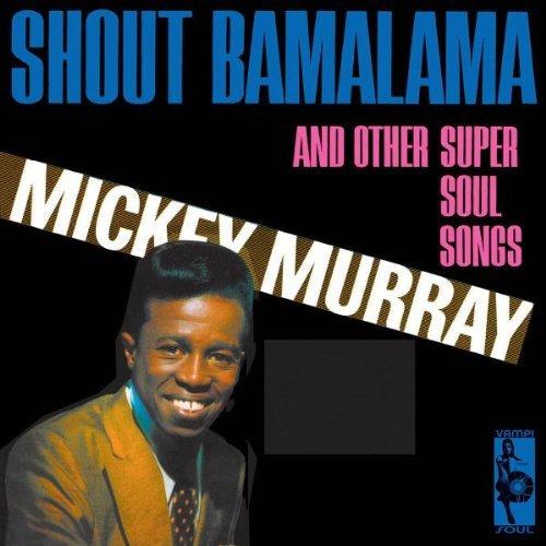 Shout Bamalama by Mickey Murray (2005-06-13)