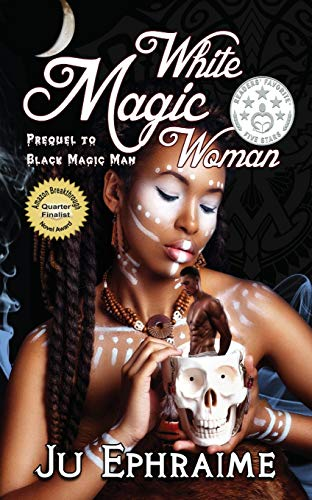 Book: White Magic Woman by Ju Ephraime
