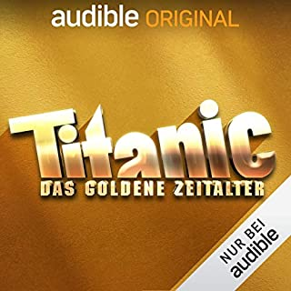 TITANIC - Das goldene Zeitalter (Original Podcast) Titelbild