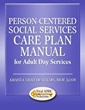Person-Centered Social Services Care Plan Manual for Adult Day Services