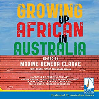 Growing Up African in Australia                   Written by:                                                                                                                                 Maxine Beneba Clarke                               Narrated by:                                                                                                                                 Rebekha Robertson,                                                                                        Thuso Lekwape,                                                                                        Candy Bowers,                   and others                 Length: 7 hrs and 34 mins     Not rated yet     Overall 0.0