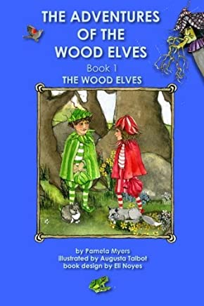 The Adventures of the Wood Elves Book 1 The Wood Elves by Pamela Myers (2013-02-26)