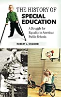 The History of Special Education: A Struggle for Equality in American Public Schools (Growing Up: History of Children and Youth)