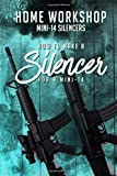 Home Workshop Mini-14 Silencers How To Make A Silencer For A Mini-14: Including Images To Help You Succeed and A Brief History Of The Silencer