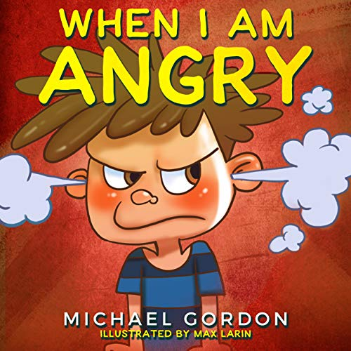 When I am Angry: (Children's book about anger, children books ages 3 5, kids books) (Self-Regulation Skills 2) (English Edition)