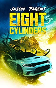 Eight Cylinders by [Jason Parent, Crystal Lake Publishing]