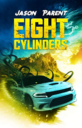 Eight Cylinders by [Jason Parent, Crystal Lake Publishing]