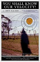 BY Eggers, Dave ( Author ) [{ You Shall Know Our Velocity By Eggers, Dave ( Author ) Jul - 01- 2003 ( Paperback ) } ]
