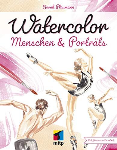 Watercolor Menschen & Porträts (mitp Kreativ): Mit Schritt-für-Schritt-Anleitungen