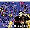 BLUES WALK !