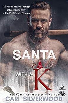 Santa with a K: A naughty supernatural Christmas fairy tale by [Cari Silverwood]