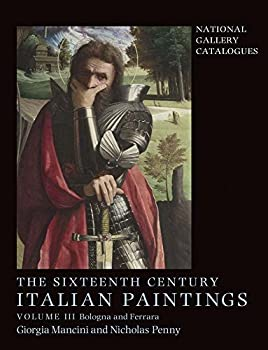 The Sixteenth Century Italian Paintings: Volume III: Ferrara and Bologna 1857093399 Book Cover