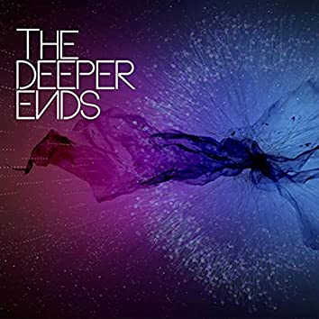 The Deeper Ends