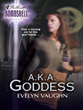 A.K.A. Goddess (The Grail Keepers Book 7)
