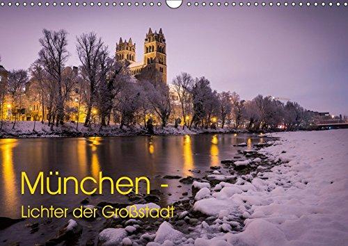 München - Lichter der Großstadt (Wandkalender 2019 DIN A3 quer): Dämmerungs- und Nachteindrücke aus München (Monatskalender, 14 Seiten ) (CALVENDO Orte)