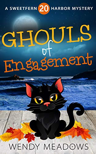 Ghouls of Engagement (Sweetfern Harbor Mystery Book 20) by [Wendy Meadows]