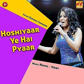 Hoshiyaar Ye Hai Pyaar - Single
