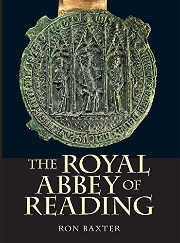 The Royal Abbey of Reading (7) (Boydell Studies in Medieval Art and Architecture)