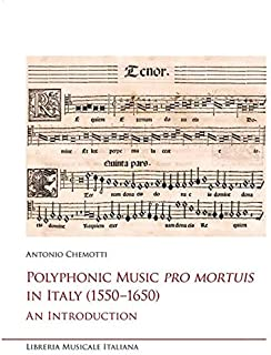 Polyphonic music pro mortuis in Italy (1550-1650). An introduction (Studi e saggi)