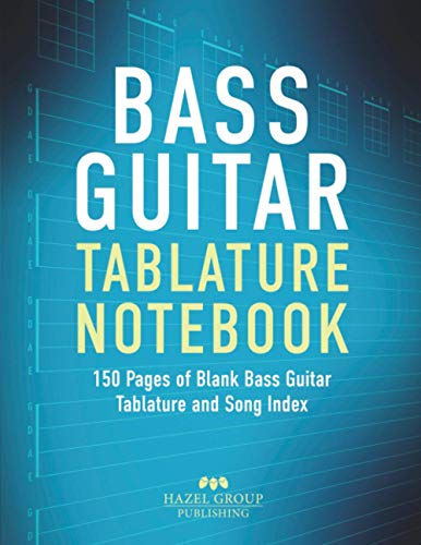 Bass Guitar Tablature Notebook: 150 Pages of Blank Bass Guitar Tablature and Song Index