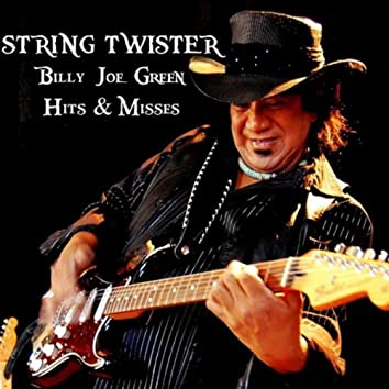 String Twister: Billy Joe Green Hits & Misses