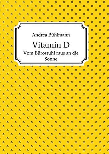Vitamin D: Vom Bürostuhl raus an die Sonne