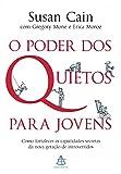 O poder dos quietos para jovens: Como fortalecer as capacidades secretas da nova geração de introvertidos (Portuguese Edition)