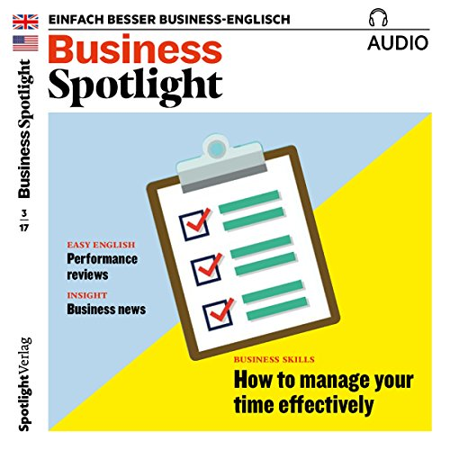 Business Spotlight Audio - How to manage your time effectively. 3/2017 cover art