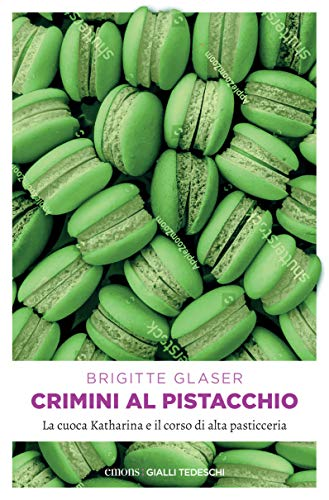 Crimini al pistacchio. La cuoca Katharina va in Alsazia