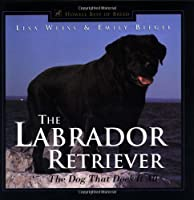 The Labrador Retriever: The Dog That Does It All (Howell's Best of Breed Library)