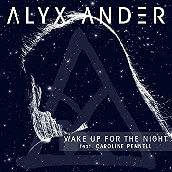 Wake Up for the Night (feat. Caroline Pennell)