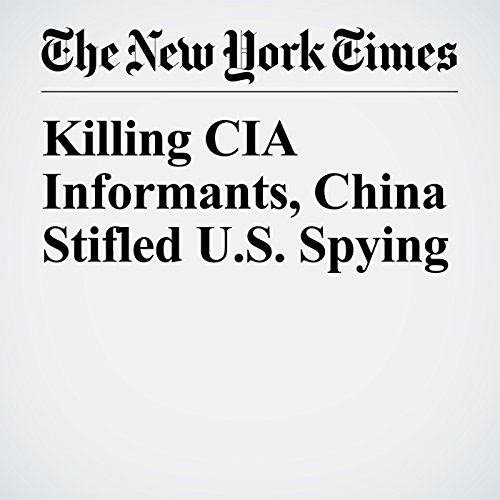 Killing CIA Informants, China Stifled U.S. Spying copertina
