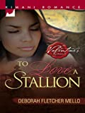 To Love A Stallion (Mills & Boon Kimani) (The Stallion Brothers, Book 1) (English Edition)