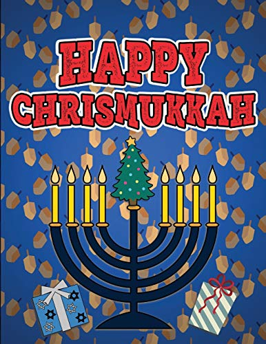 Happy Chrismukkah: Coloring Book for Hanukkah and Christmas, Activity Workbook for Toddlers & Kids Ages 1-3; 100 pages featuring both Holidays!