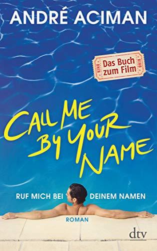 Call Me by Your Name, Ruf mich bei deinem Namen: Roman