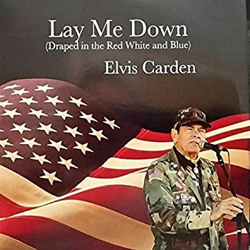 Lay Me Down (Draped in the Red White and Blue)