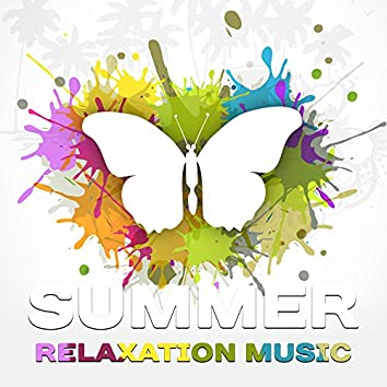 Summer Relaxation Music – Easy Listening, Stress Relief, Peaceful Beats, Summer 2017, Chill Out Music