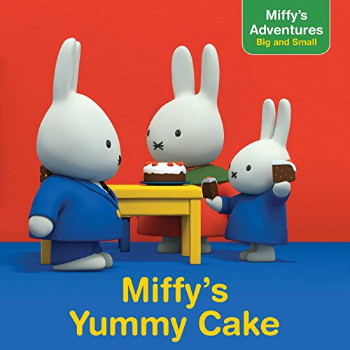 Miffy's Yummy Cake (Miffy's Adventures Big and Small)
