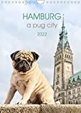 Hamburg - a pug city (Wall Calendar 2022 DIN A4 Portrait): Sightseeing with pugs in Hamburg (Monthly calendar, 14 pages )