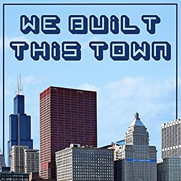 We Built This Town